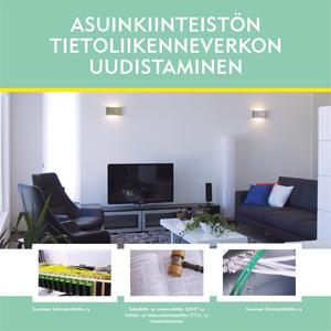 Asuinkiinteistön tietoliikenneverkon uudistaminen opas (pdf).